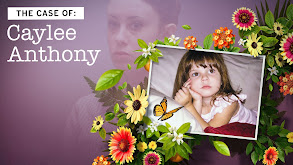 The Case of: Caylee Anthony thumbnail
