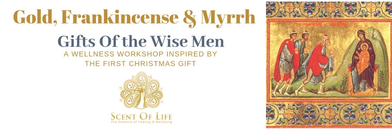 Wellness Workshop: Gold, Frankincense & Myrrh - Gifts of the Wise Men