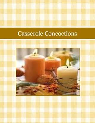 Casserole Concoctions
