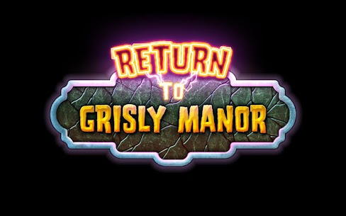 Return to Grisly Manor 1
