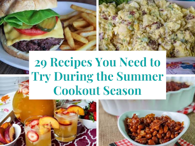 29 Recipes You Need to Try During the Summer Cookout Season