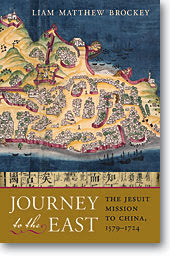 JOURNEY TO THE EAST THE JESUIT MISSION TO CHINA, 1579-1724