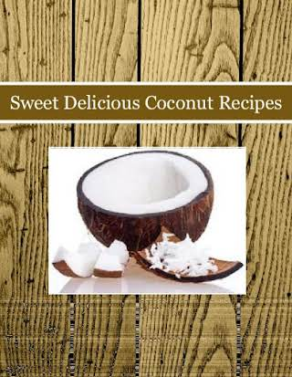 Sweet Delicious Coconut Recipes