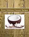 Sweet Delicious Coconut Recipes