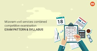 Mizoram Civil Services Combined Competitive Examination Exam Pattern and Syllabus