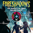 Foreshadows: The Ghosts of Zero Soundtrack