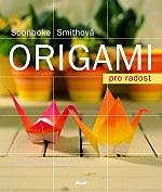 Photo: Origami pro radost Soonboke Smith Ikar 2007 paperback 104 pp 220 x 260 mm ISBN 8024908274