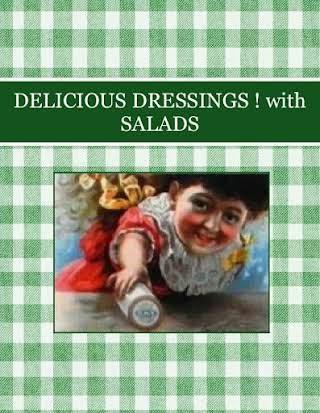 DELICIOUS DRESSINGS ! with SALADS