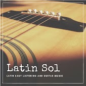 Latin Sol - Latin Easy Listening And Guitar Music