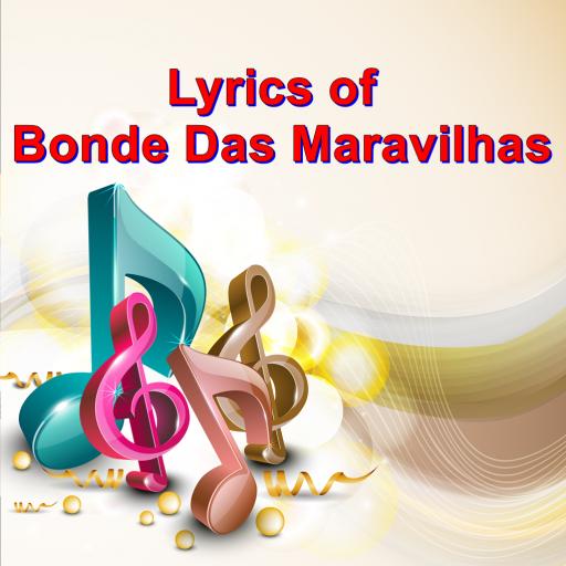 Lyrics of Bonde Das Maravilhas