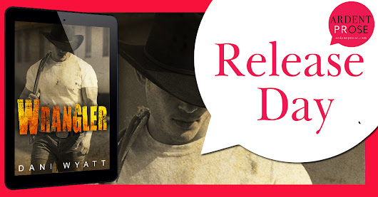 Release Day Blitz for Wrangler by Dani Wyatt