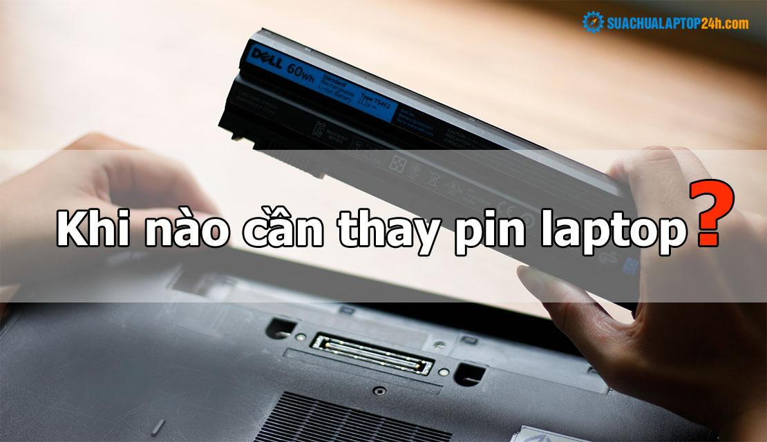 khi nào cần thay pin laptop
