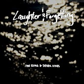 Laughter and Forgetting (feat. Derek Hines)