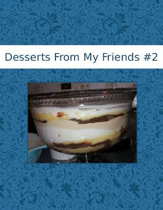 Desserts From My Friends  #2