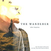 The Wanderer Who Inspires All Time Best Collection Of Folk Pop And Country Music