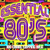 Essential 80's (100 Chart Topping Hits)