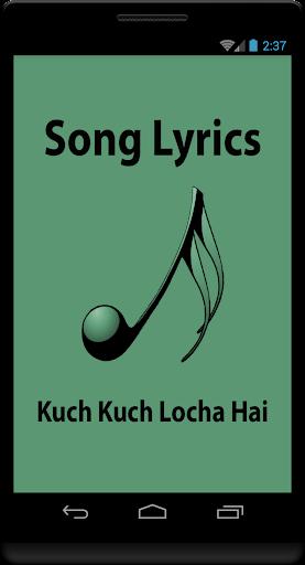 Lyrics of Kuch Kuch Locha Hai