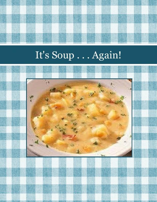 It's Soup . . . Again!