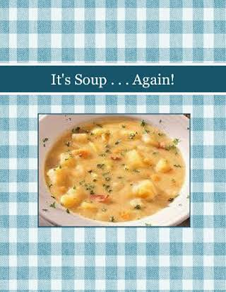 It's Soup . . . Again!
