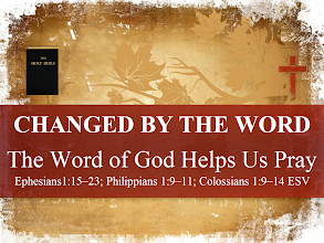 Photo: Series: Changed By The Word ~ Message: The Word of God Helps Us Pray ~ Scripture: Ephesians1:15–23; Philippians 1:9–11; Colossians 1:9–14 ESV  Biblical Inspiration 1...Message: The Word Of God Transforms Us...  https://sites.google.com/site/biblicalinspiration1/biblical-inspiration-1-o-god-our-help-in-ages-past-series-changed-by-the-word-message-the-word-of-god-empowers-us-the-moody-church/biblical-inspiration-1-series-changed-by-the-word-message-the-word-of-god-converts-us-the-moody-church/biblical-inspiration-1-series-changed-by-the-word-message-the-word-of-god-teaches-us-the-moody-church/biblical-inspiration-1-series-changed-by-the-word-message-the-word-of-god-blesses-us-the-moody-church/biblical-inspiration-1-series-changed-by-the-word-message-the-word-of-god-transforms-us-the-moody-church/biblical-inspiration-1-series-changed-by-the-word-message-the-word-of-god-helps-us-pray-the-moody-church