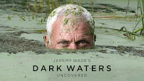 Jeremy Wade's Dark Waters: Uncovered thumbnail