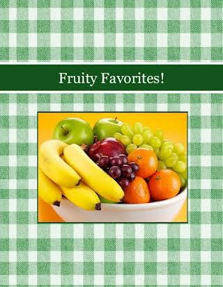 Fruity Favorites!
