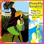 Piccadilly Sunshine Part One - British Pop Psych and Other Flavours 1965-1970 (Remastered)