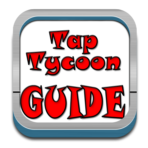 Guide For Tap Tycoon: Strategy