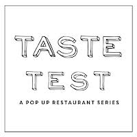 Taste Test: A Pop Up Restaurant Series logo