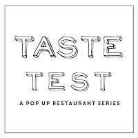 Taste Test: A Pop Up Restaurant Series logo