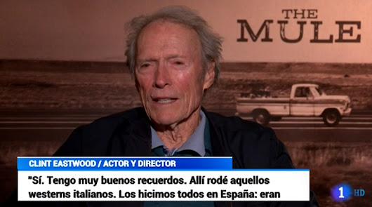 """Clint Eastwood y los """"buenos recuerdos"""" de sus westerns rodados en Almería"""