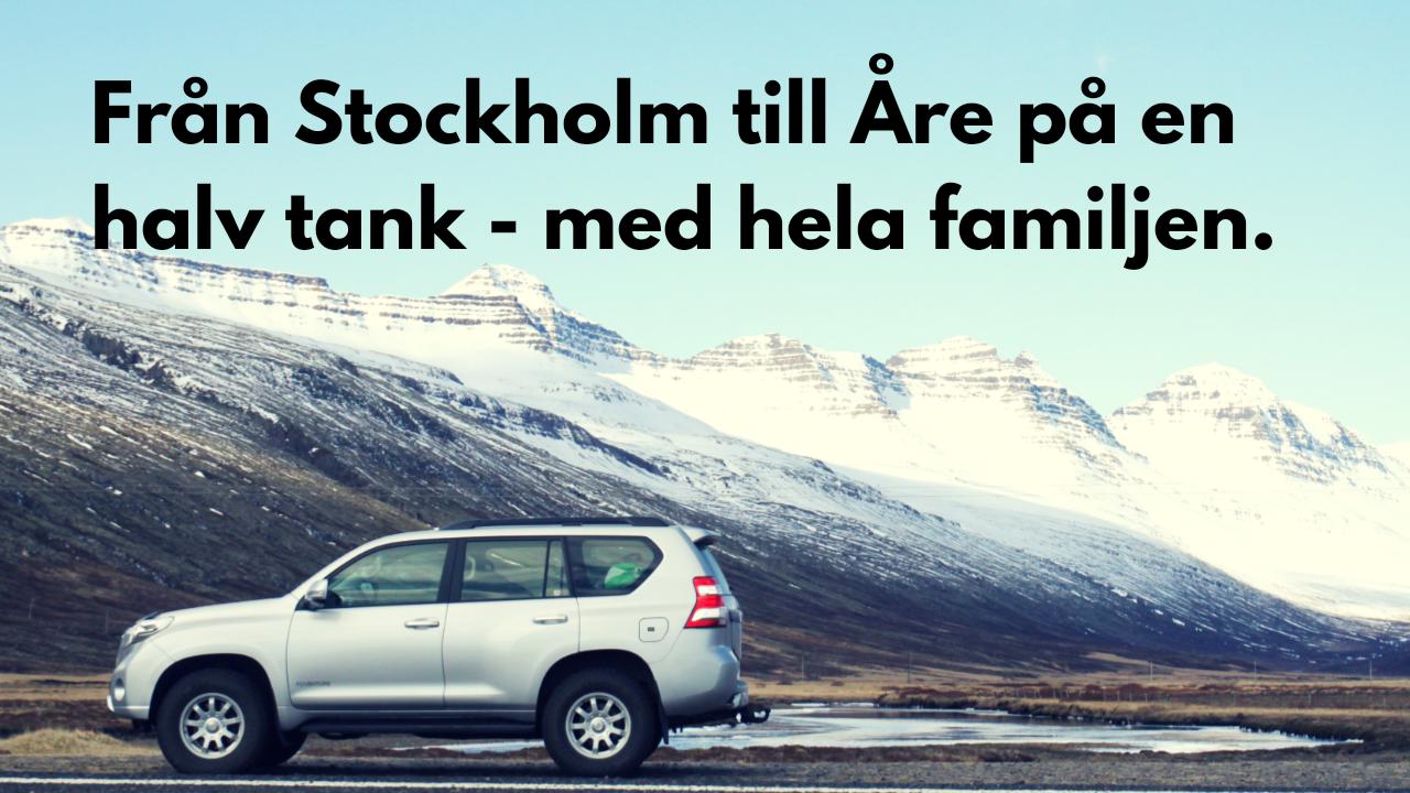 Gschool bilannons - Från Stockholm till Åre på en halv tank - med hela familjen