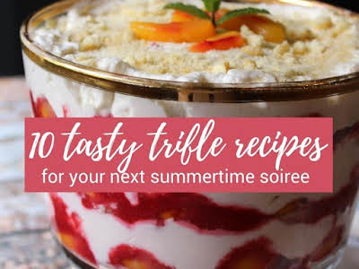 10 Tasty Trifle Recipes for Your Next Summertime Soiree