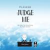Please Judge Me! (dot com)