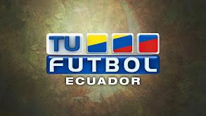 Tu Fútbol - Ecuador thumbnail