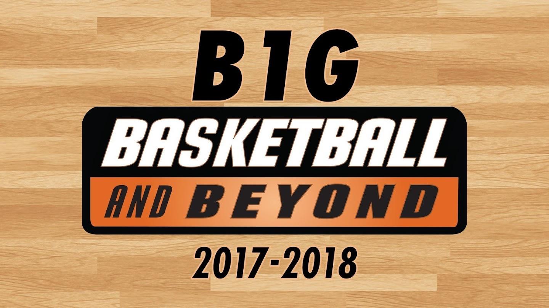 B1G Basketball & Beyond 2017-2018