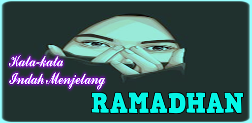 Kata Kata Indah Menjelang Ramadhan Apps On Google Play