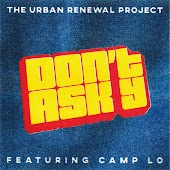 Don't Ask Y (feat. Camp Lo)