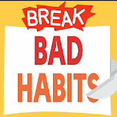 Break Bad Habits Now!