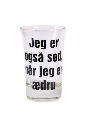 "Snapsglas DK ""Jeg er også söd, når jeg er aedru"""