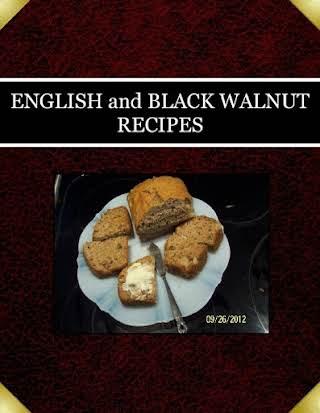 ENGLISH and BLACK WALNUT RECIPES