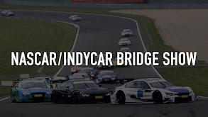 NASCAR/IndyCar Bridge Show thumbnail
