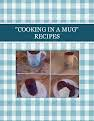"""""""COOKING IN A MUG"""" RECIPES"""