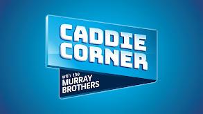 Bill Murray's Caddie Corner thumbnail