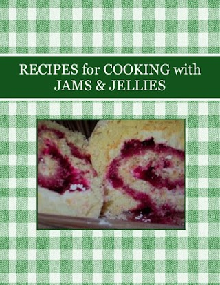 RECIPES for COOKING  with JAMS & JELLIES