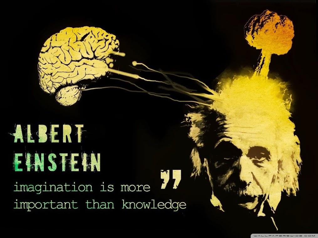 Albert Einstein Imagination is More Important Than Knowledge
