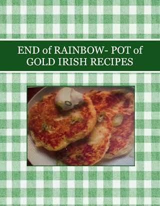 END of RAINBOW- POT  of GOLD IRISH RECIPES