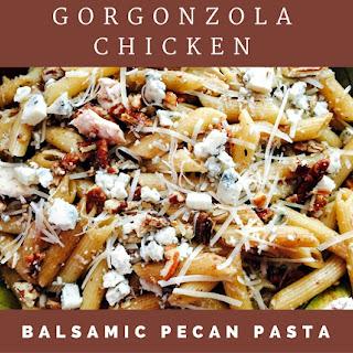 Gorgonzola Chicken Balsamic Pecan Pasta.