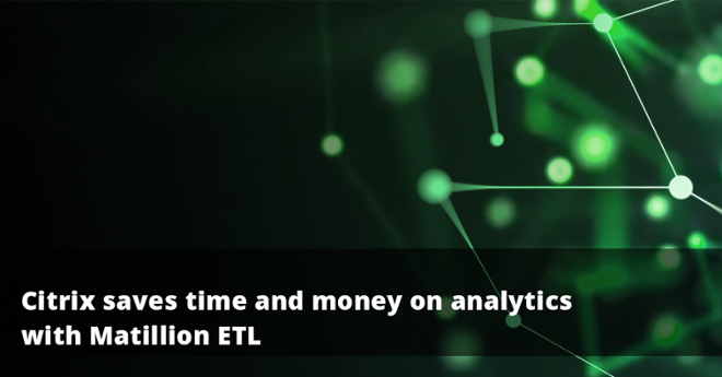 Case Study: Learn how Citrix saves time and money on analytics with Matillion ETL for Amazon Redshift