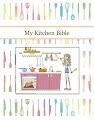 My Kitchen Bible